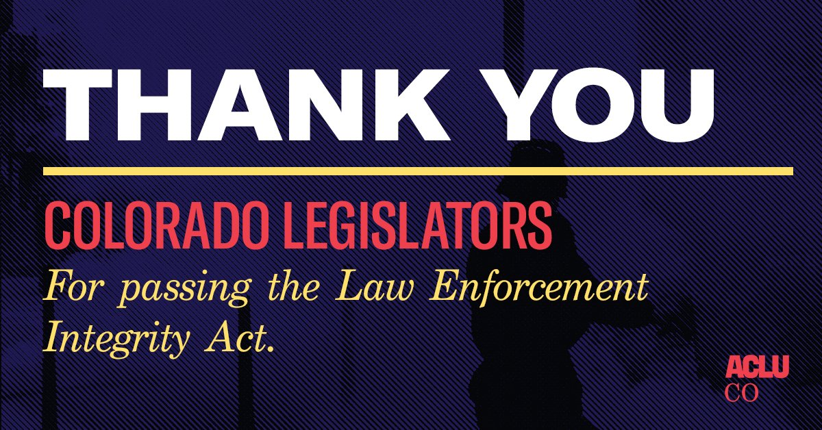Thank you Colorado legislators for passing the Law Enforcement Integrity Act
